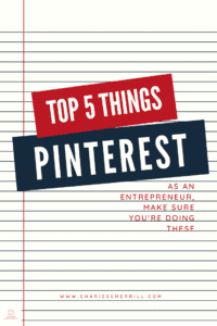 As an entrepreneur you want to be sure you are being as strategic as you can. Why? Pinterest takes time. Make sure you are doing these things with Pinterest