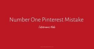 After teaching many entrepreneurs how to use Pinterest to grow their business, do you want to know what the number one Pinterest mistake I se