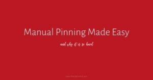 Why is manual pinning so hard and what can you do about it? It's time for manual pinning to be made easy! I've got 5 reasons why manual pin