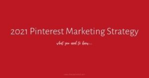 "Image red with words ""2021 Pinterest Marketing Strategy"""
